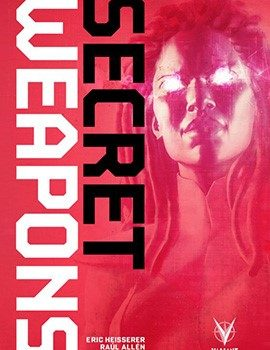 Secret Weapons 270x350 - Star Comics, Secret Weapons: La Riscossa dei Reietti arriverà a giugno