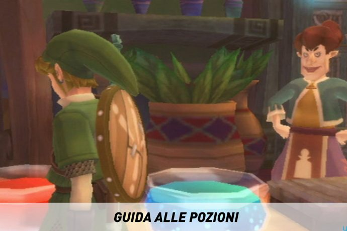 The Legend of Zelda: Skyward Sword - Guida alle Pozioni